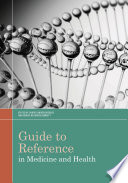 Guide to Reference in Medicine and Health [electronic resource]