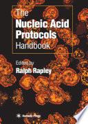 The nucleic acid protocols handbook [electronic resource]