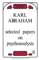 Selected Papers of Karl Abraham, M.D [electronic resource]