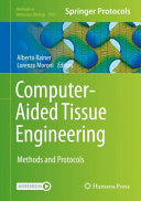 Computer-Aided Tissue Engineering: Methods and Protocols [electronic resource]