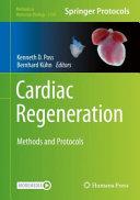 Cardiac Regeneration: Methods and Protocols [electronic resource]
