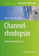 Channelrhodopsin : Methods and Protocols [electronic resource]