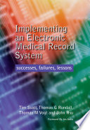 Implementing an Electronic Medical Record System : Successes, Failures, Lessons [electronic resource]