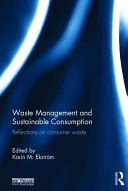 Waste Management and Sustainable Consumption [electronic resource]