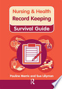 Nursing & Health Survival Guide: Record Keeping [electronic resource]