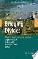 Bridging Divides Maritime Canals as Invasion Corridors /  [electronic resource]