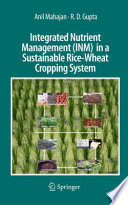 Integrated Nutrient Management (INM) in a Sustainable Rice?봚heat Cropping System [electronic resource]