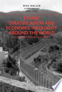 Ethnic Stratification and Economic Inequality Around the World [electronic resource]