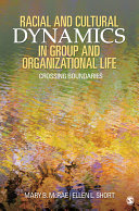 Racial and Cultural Dynamics in Group and Organizational Life [electronic resource]
