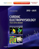 Cardiac electrophysiology : from cell to bedside [electronic resource]