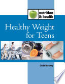 Nutrition and Health: Healthy Weight For Teens [electronic resource]