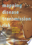 Mapping Disease Transmission Risk [electronic resource]