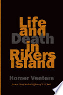 Life and Death in Rikers Island [electronic resource]