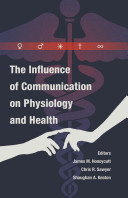 The Influence of Communication in Physiology and Health [electronic resource]