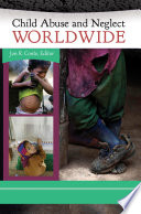 Child Abuse and Neglect Worldwide [electronic resource]