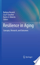 Resilience in Aging Concepts, Research, and Outcomes /  [electronic resource]