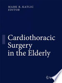 Cardiothoracic Surgery in the Elderly Evidence-Based Practice /  [electronic resource]