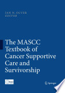 The MASCC Textbook of Cancer Supportive Care and Survivorship [electronic resource]