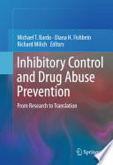 Inhibitory Control and Drug Abuse Prevention From Research to Translation /  [electronic resource]