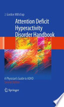 Attention Deficit Hyperactivity Disorder Handbook A Physician's Guide to ADHD /  [electronic resource]