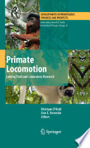 Primate Locomotion Linking Field and Laboratory Research /  [electronic resource]