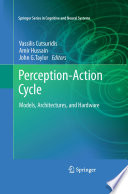 Perception-Action Cycle Models, Architectures, and Hardware /  [electronic resource]