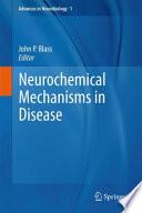 Neurochemical Mechanisms in Disease [electronic resource]