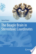 The Beagle Brain in Stereotaxic Coordinates [electronic resource]