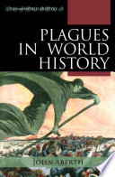 Plagues in World History [electronic resource]