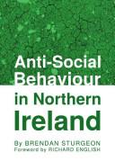 Anti-social Behaviour in Northern Ireland [electronic resource]