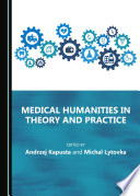 Medical Humanities in Theory and Practice [electronic resource]