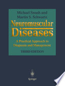 Neuromuscular Diseases A Practical Approach to Diagnosis and Management /  [electronic resource]
