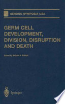 Germ Cell Development, Division, Disruption and Death [electronic resource]