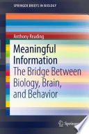 Meaningful Information The Bridge Between Biology, Brain, and Behavior /  [electronic resource]