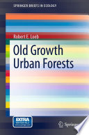 Old Growth Urban Forests [electronic resource]