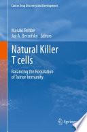 Natural Killer T cells Balancing the Regulation of Tumor Immunity /  [electronic resource]