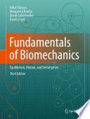 Fundamentals of Biomechanics Equilibrium, Motion, and Deformation /  [electronic resource]