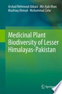 Medicinal Plant Biodiversity of Lesser Himalayas-Pakistan [electronic resource]