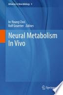 Neural Metabolism In Vivo [electronic resource]