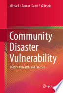 Community Disaster Vulnerability : Theory, Research, and Practice