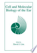 Cell and Molecular Biology of the Ear [electronic resource]