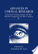 Advances in Corneal Research Selected Transactions of the World Congress on the Cornea IV /  [electronic resource]