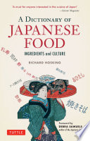 A Dictionary of Japanese Food : Ingredients & Culture [electronic resource]