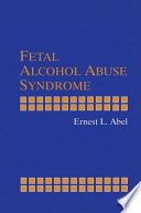 Fetal Alcohol Abuse Syndrome [electronic resource]