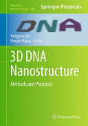 3D DNA Nanostructure Methods and Protocols [electronic resource] :