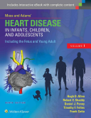 Moss and Adams' heart disease in infants, children, and adolescents including the fetus and young adult /  [electronic resource]