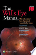 The Wills Eye Manual : Office and Emergency Room Diagnosis and Treatment of Eye Disease [electronic resource]