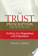 The Trust Prescription for Healthcare [electronic resource]