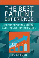 A Physician Guidebook to The Best Patient Experience [electronic resource]