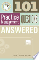 101 Veterinary Practice Management Questions Answered [electronic resource]